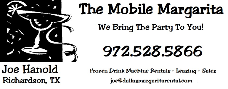 The Mobile Margarita - Margarita Machine Rental and Sales Dallas Richardson Plano Frisco McKinney Allen Carrollton Addison (TEXAS)